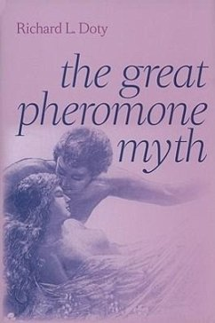 The Great Pheromone Myth - Doty, Richard L.