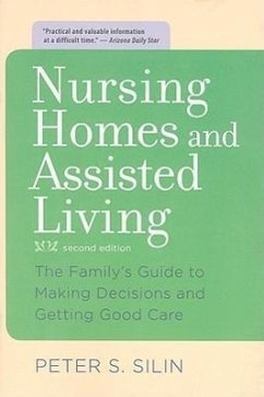 Nursing Homes and Assisted Living: The Family's Guide to Making Decisions and Getting Good Care - Silin, Peter S.
