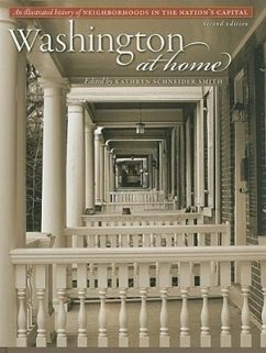 Washington at Home: An Illustrated History of Neighborhoods in the Nation's Capital - Herausgeber: Smith, Kathryn S.
