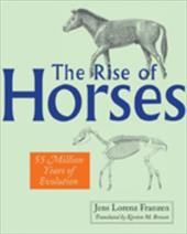 The Rise of Horses: 55 Million Years of Evolution - Franzen, Jens Lorenz / Brown, Kirsten M.