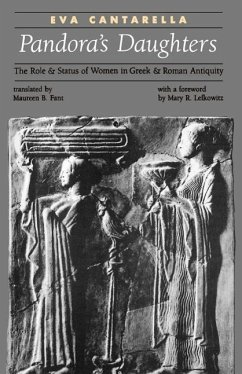 Pandora's Daughters: The Role and Status of Women in Greek and Roman Antiquity - Cantarella, Eva