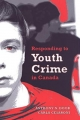 Responding to Youth Crime in Canada - Carla Cesaroni; Anthony N. Doob
