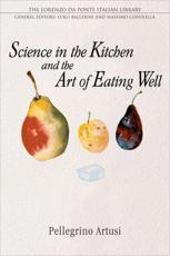 Science in the Kitchen and the Art of Eating Well - Pellegrino Artusi
