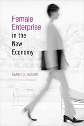 Female Enterprise in the New Economy - Hughes, Karen D.