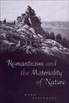 Romanticism and the Materiality of Nature - Oelermans, Onno Oerlemans, Onno Rankin, Katharine Neilson