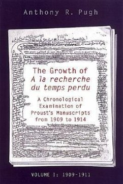 The Growth of a la Recherche Du Temps Perdu: A Chronological Examination of Proust's Manuscripts from 1909 to 1914 (Two Volume Set) - Pugh, Anthony R.