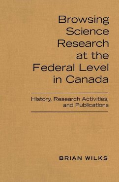 Browsing Science Research at the Federal Level in Canada: History, Research Activities, and Publications - Wilks, Brian
