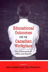 Educational Outcomes for the Canadian Workplace: New Frameworks for Policy and Research - Jane Gaskell
