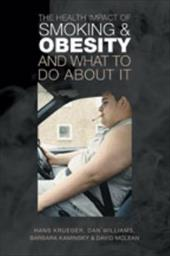 The Health Impact of Smoking and Obesity and What to Do about It - Krueger, Hans / Williams, Dan / Kaminsky, Barbara
