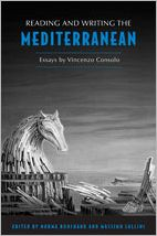 Reading and Writing the Mediterranean: Essays by Vincenzo Consolo - Norma Bouchard (Editor), Massimo Lollini (Editor)
