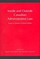 Inside and Outside Canadian Administrative Law - Grant Huscroft; Michael Taggart