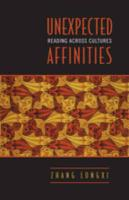 Unexpected Affinities: Reading Across Cultures
