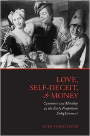 Love, Self-Deceit, and Money: Commerce and Morality in the Early Neapolitan Enlightenment