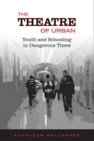 The Theatre of Urban: Youth and Schooling in Dangerous Times