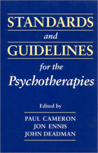 Standards and Guidelines for the Psychotherapies - Paul M. Cameron