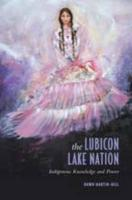 The Lubicon Lake Nation: Indigenous Knowledge and Power