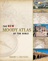The New Moody Atlas of the Bible - Beitzel, Barry J.