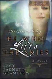 He Who Lifts the Skies - Barnett-Gramckow, Kacy