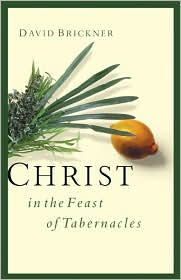 Christ in the Feast of Tabernacles - Brickner