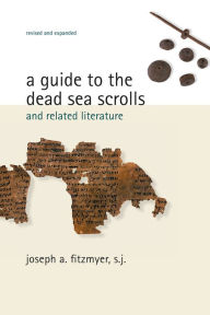 A Guide to the Dead Sea Scrolls and Related Literature - S.J., Joseph Fitzmyer Joseph A.