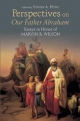 Perspectives on Our Father Abraham: Essays in Honor of Marvin R. Wilson