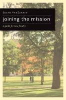 Joining the Mission: A Guide for (Mainly) New College Faculty