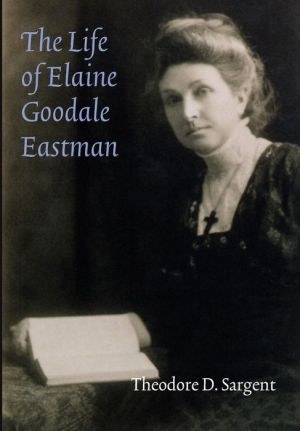 The Life of Elaine Goodale Eastman