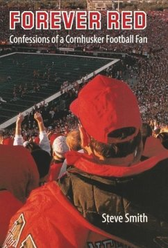 Forever Red: Confessions of a Cornhusker Football Fan - Smith, Steve