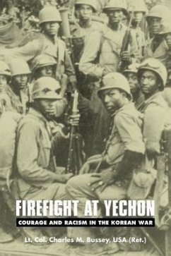 Firefight at Yechon: Courage and Racism in the Korean War - Bussey, Charles M.