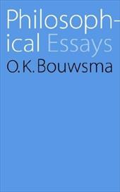 Philosophical Essays - Bouwsma, O. K.
