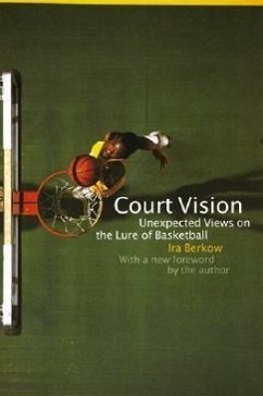 Court Vision: Unexpected Views on the Lure of Basketball - Berkow, Ira