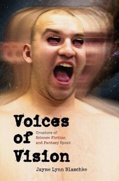 Voices of Vision: Creators of Science Fiction and Fantasy Speak - Blaschke, Jayme Lynn
