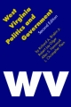 West Virginia Politics and Government, Second Edition - Richard A. Brisbin; Robert J. Dilger; Alan S. Hammock; L. Christopher Plein