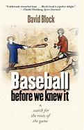 Baseball Before We Knew It: A Search for the Roots of the Game