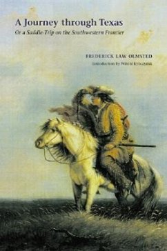 A Journey Through Texas: Or a Saddle-Trip on the Southwestern Frontier - Olmsted, Frederick Law