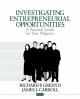 Investigating Entrepreneurial Opportunities - Richard P. Green; James J. Carroll; Richard P. Green II