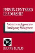 Person-Centered Leadership: An American Approach to Participatory Management
