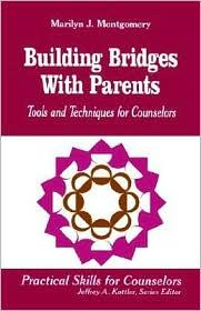 Building Bridges With Parents - Marilyn J. Montgomery