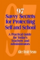 97 Savvy Secrets for Protecting Self and School - Alice Healy Sesno