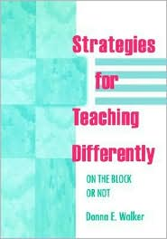 Strategies For Teaching Differently - Donna E. Walker, Donna E. Tileston
