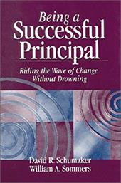 Being a Successful Principal: Riding the Wave of Change Without Drowning - Schumaker, David R. / Sommers, William A.