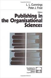 Publishing in the Organizational Sciences - Cummings, L. L. / Frost, Peter J.