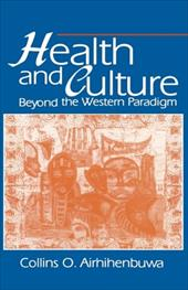Health and Culture: Beyond the Western Paradigm - Airhihenbuwa, Collins O.