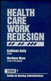 Health Care Work Redesign - Kelly / Maas, Meridean / Kelly, Kathleen