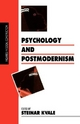 Psychology and Postmodernism - Steinar Kvale