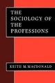 Sociology of the Professions - Keith M. Macdonald