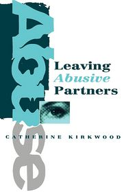Leaving Abusive Partners: From the Scars of Survival to the Wisdom for Change - Catherine Kirkwood, C. Kirkwood