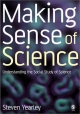 Making Sense of Science - Steven Yearley