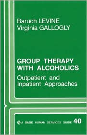 Group Therapy With Alcoholics - Baruch Levine, Virginia Gallogly
