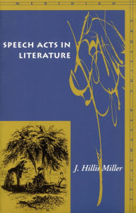 Speech Acts in Literature - J. Miller